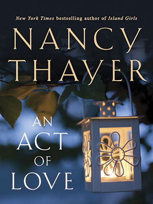 Nancy Thayer's An Act of Love