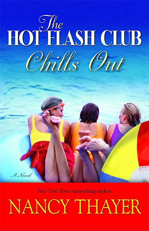 Nancy Thayer's The Hot Flash Club Chills Out