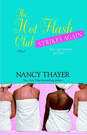 Nancy Thayer's The Hot Flash Club Strikes Again