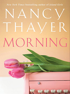 Nancy Thayer's Morning